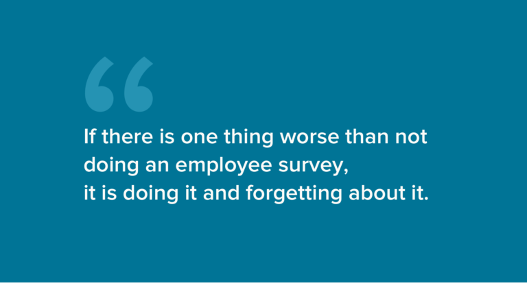 Make sure the employee pulse survey is conducted regularly.