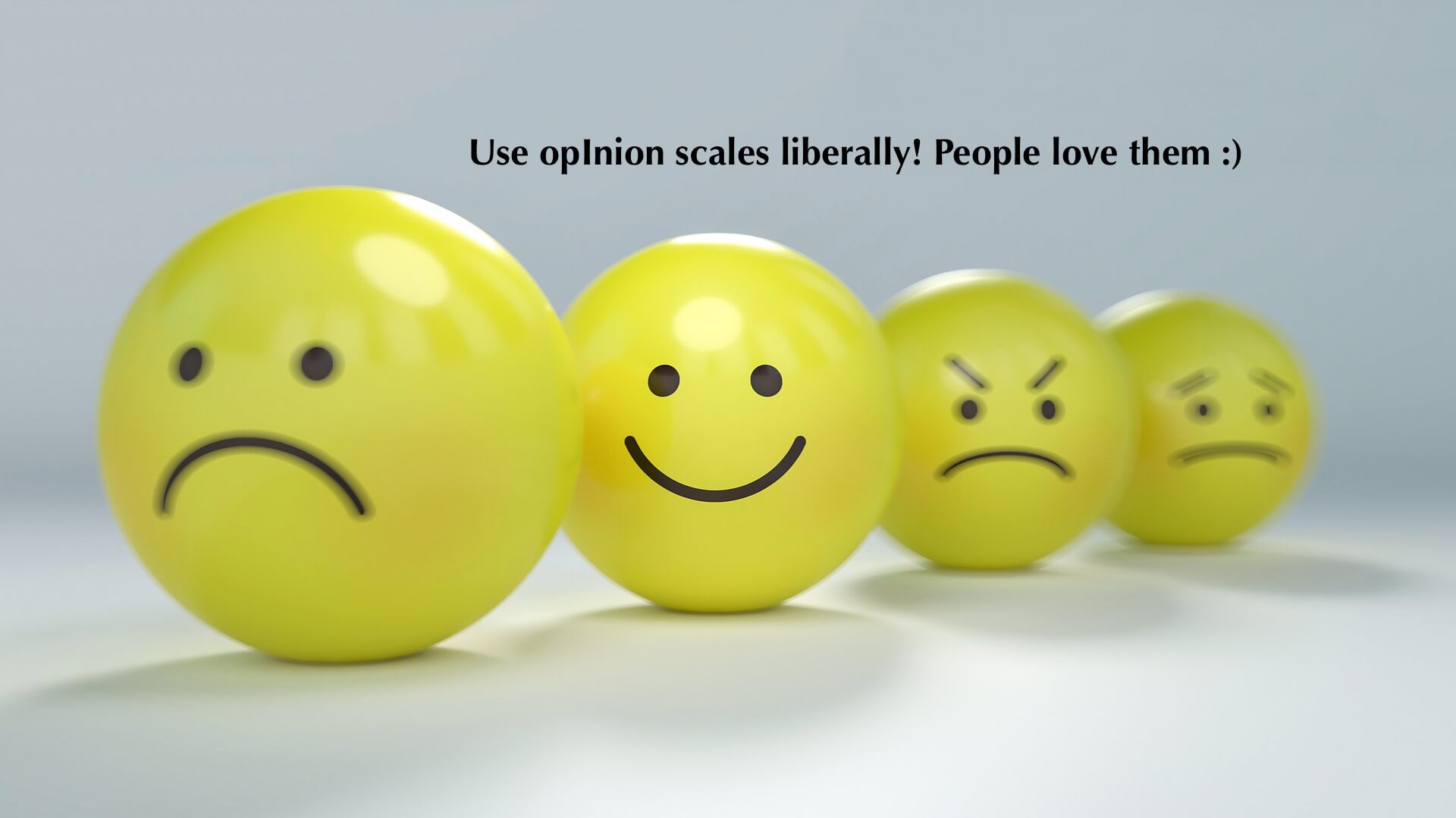 use opinion scale for precise data