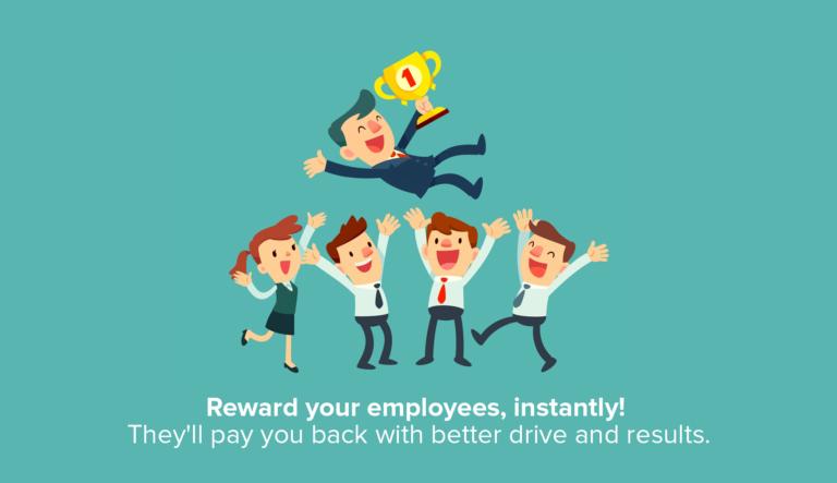 reward employees- instantly
