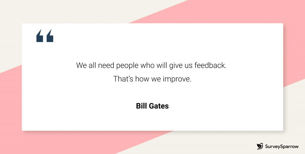 """360 degree feedback quote: """"We need people who will give us feedback. That's how we improve."""" - Bill Gates"""