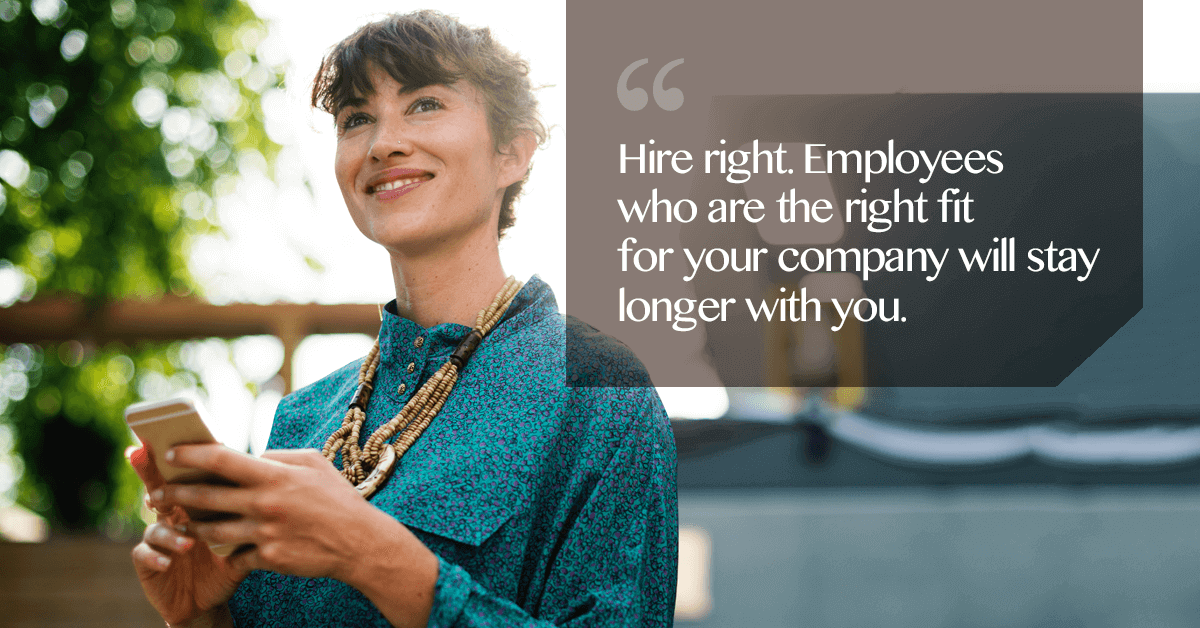 to decrease employee retention rates, hire right