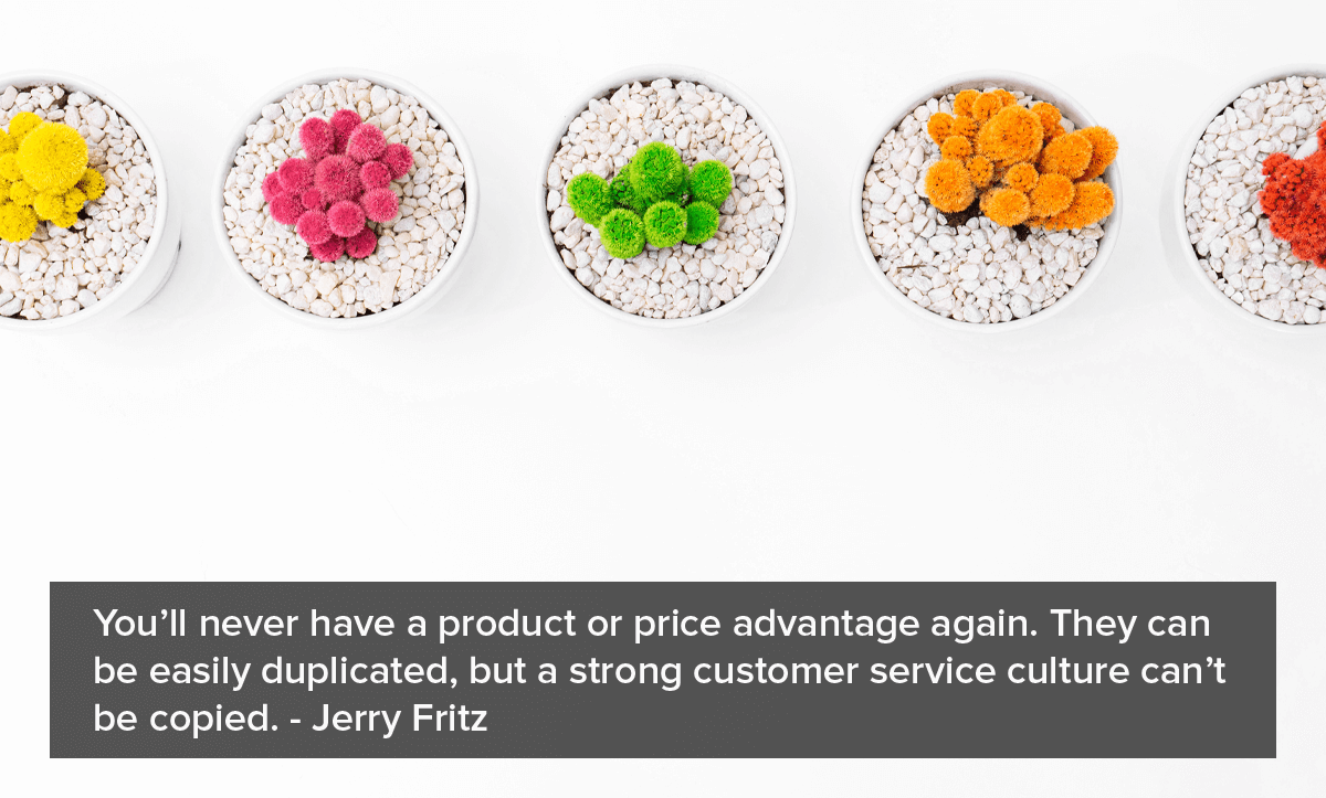 Customer Churn Rate- Quote-You'll never have a product or price advantage again. They can be easily duplicated, but a strong customer service culture can't be copied.