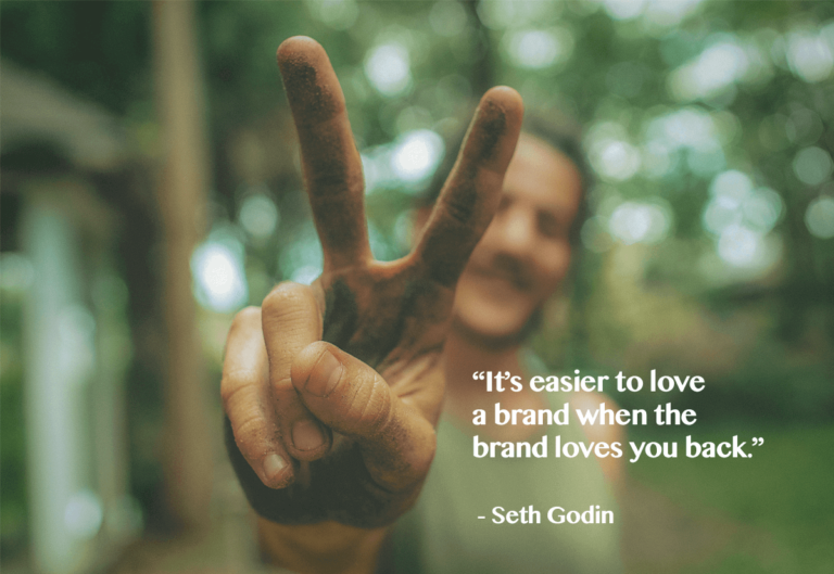 It's easier to love a brand when the brand loves you back- customer experience quote by Seth Godins