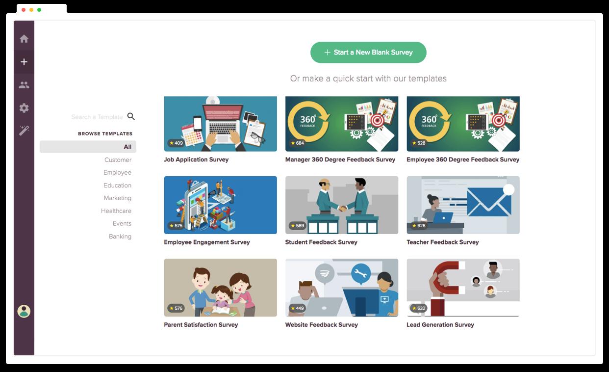 Create your surveys quickly using custom made survey templates.