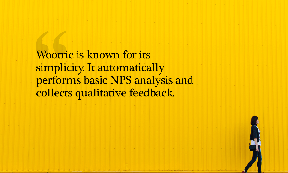 Best NPS Software: Wootric is known for its simplicity. It automatically performs basic NPS analysis and collects qualitative feedback.