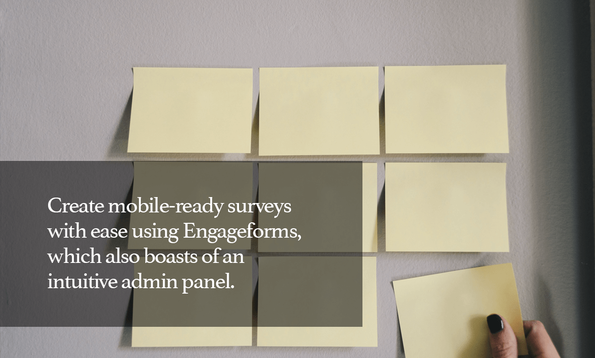 TypeForm Alternatives- 5. Create mobile-ready surveys with ease using Engageforms, which also boasts of an intuitive admin panel.