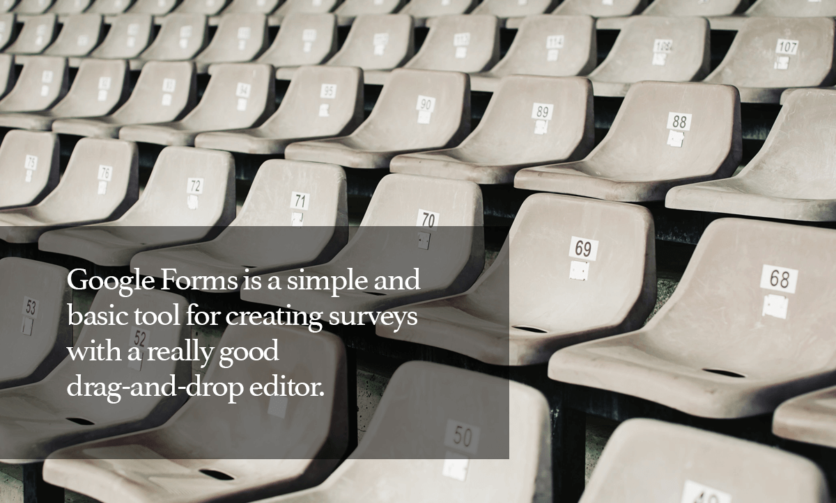 10 TypeForm Alternatives- 10. Google Forms is a simple and basic tool for creating surveys with a really good drag-and-drop editor.