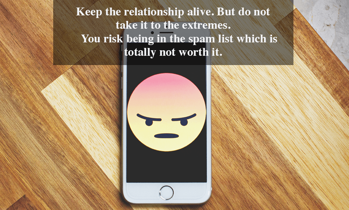 Client Satisfaction Surveys-You risk being in the spam list which is totally not worth it.