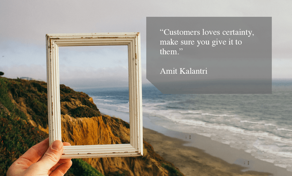 "customer satisfaction survey-""Customers loves certainty, make sure you give it to them."""