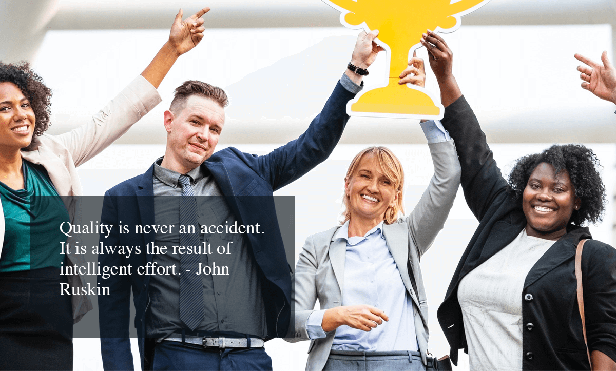 enhance customer experience- Quality is never an accident. It is always the result of intelligent effort.