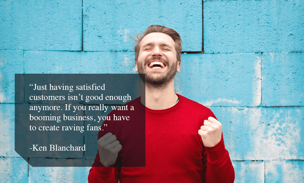 enhance customer experience-Just having satisfied customers isn't good enough anymore. If you really want a booming business, you have to create raving fans.