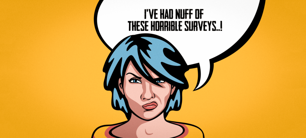 Tired of awful surveys? Here's how to make a survey that no one would hate.