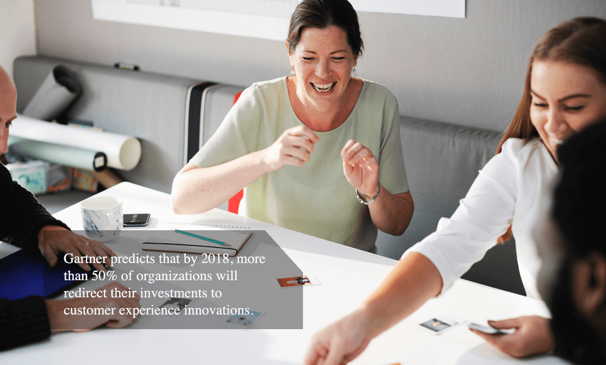 end to end customer experience-Gartner predicts that by 2018,more than 50% of organizations will redirect their investments to customer experience innovations.