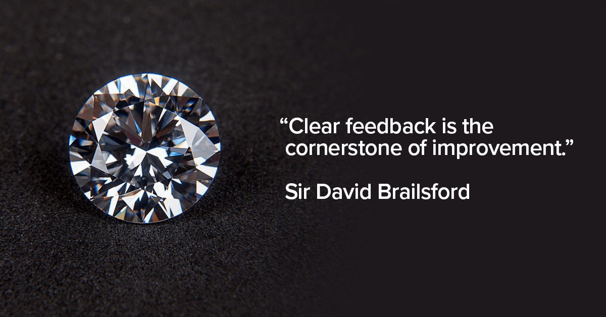 """Clear feedback is the cornerstone of improvement."""