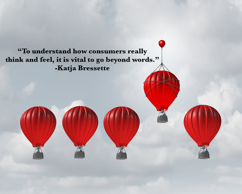 """To understand how consumers really think and feel, it is vital to go beyond words."