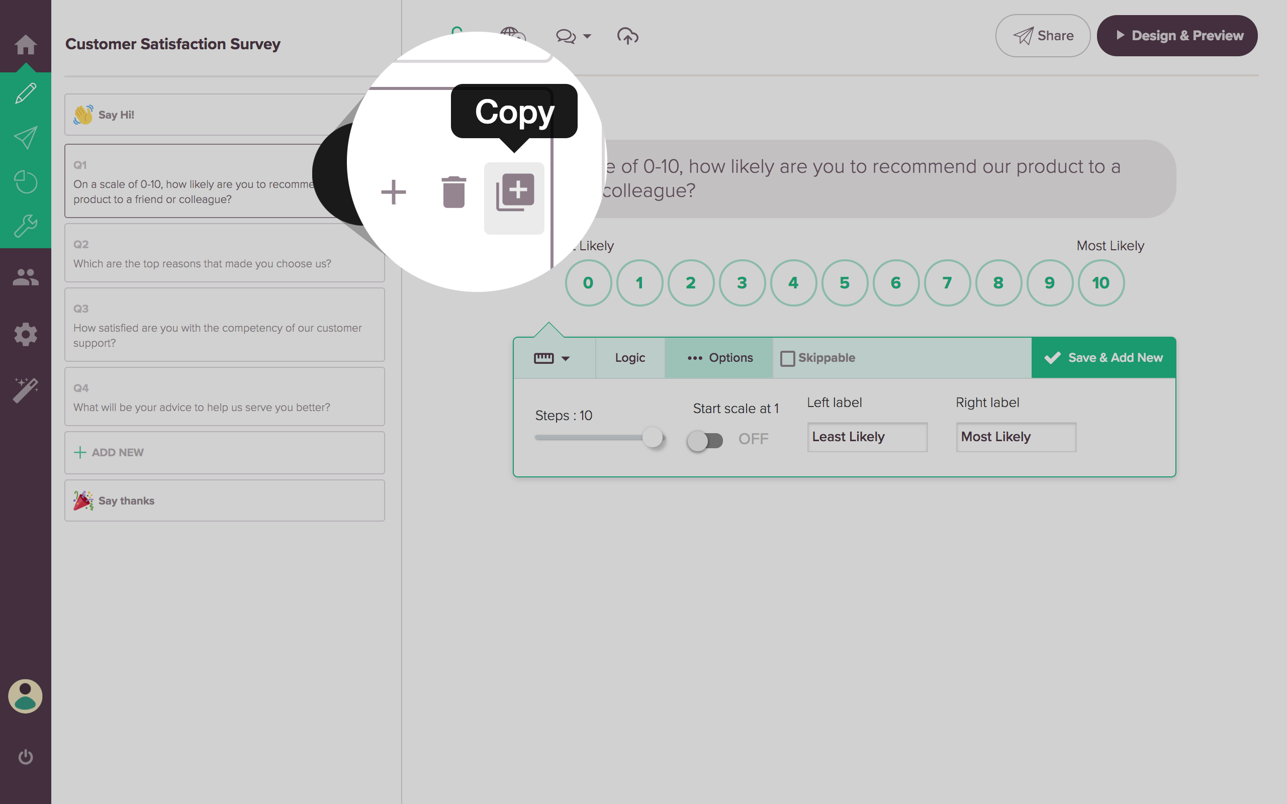 Clone your survey questions easily with all its parameters intact.
