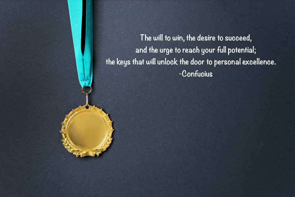 The will to win, the desire to succeed, the urge to reach your full potential these are the keys that will unlock the door to personal excellence.