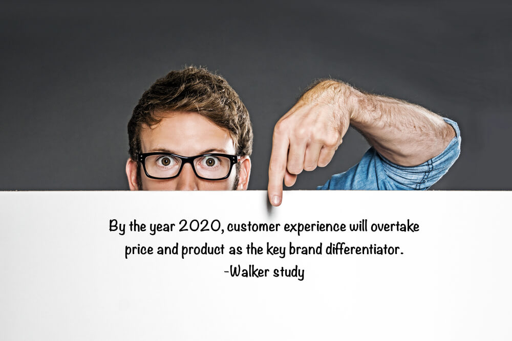 As according to a Walker study, by the year 2020 customer experience will overtake price and product as the key brand differentiator.