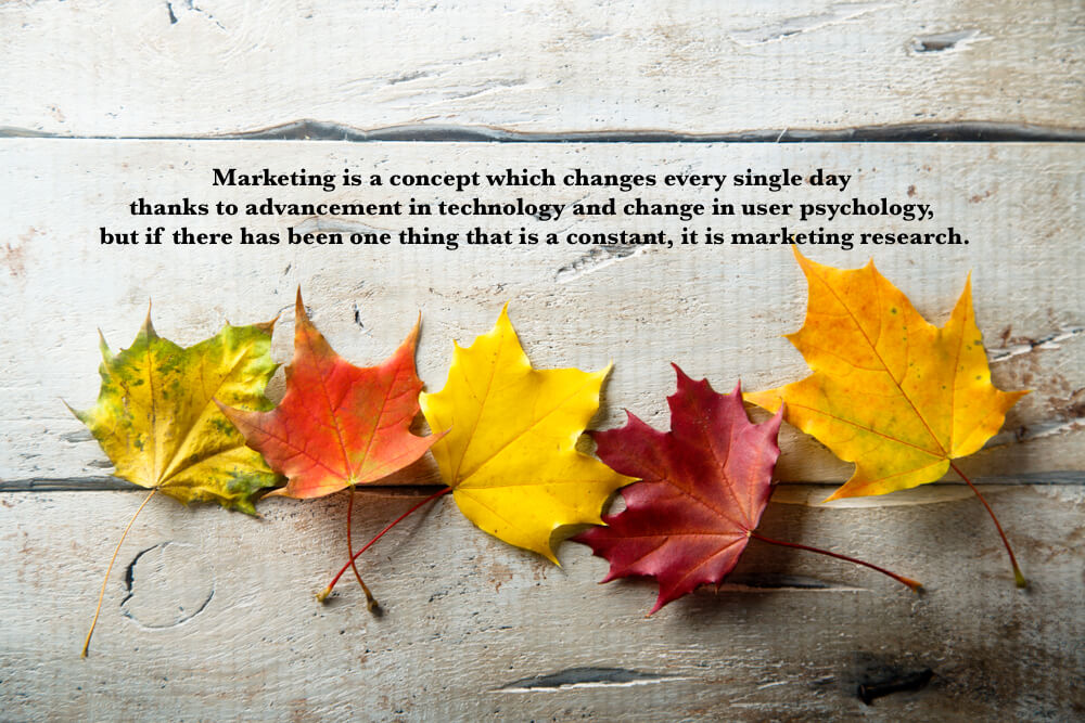 Marketing is a concept which changes every single day thanks to advancement in technology and change in user psychology, but if there has been one thing that is a constant, it is marketing research.