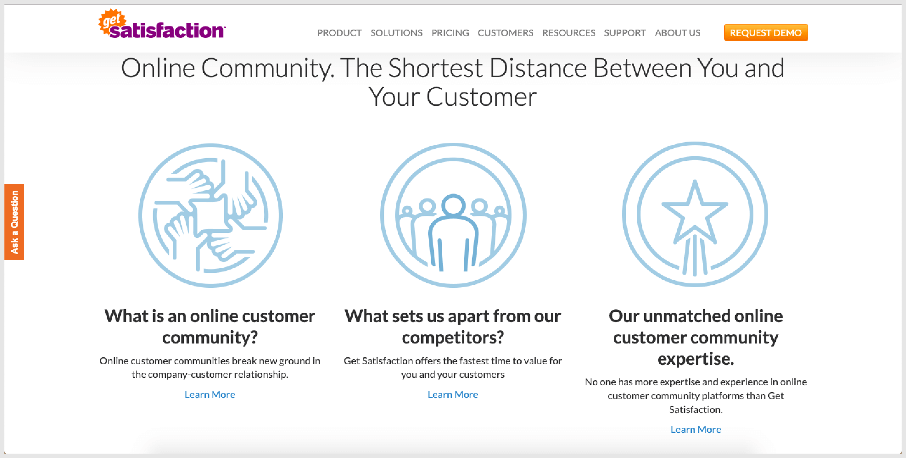 GetSatisfaction is a great customer feedback tool as it is easy to deploy and manage