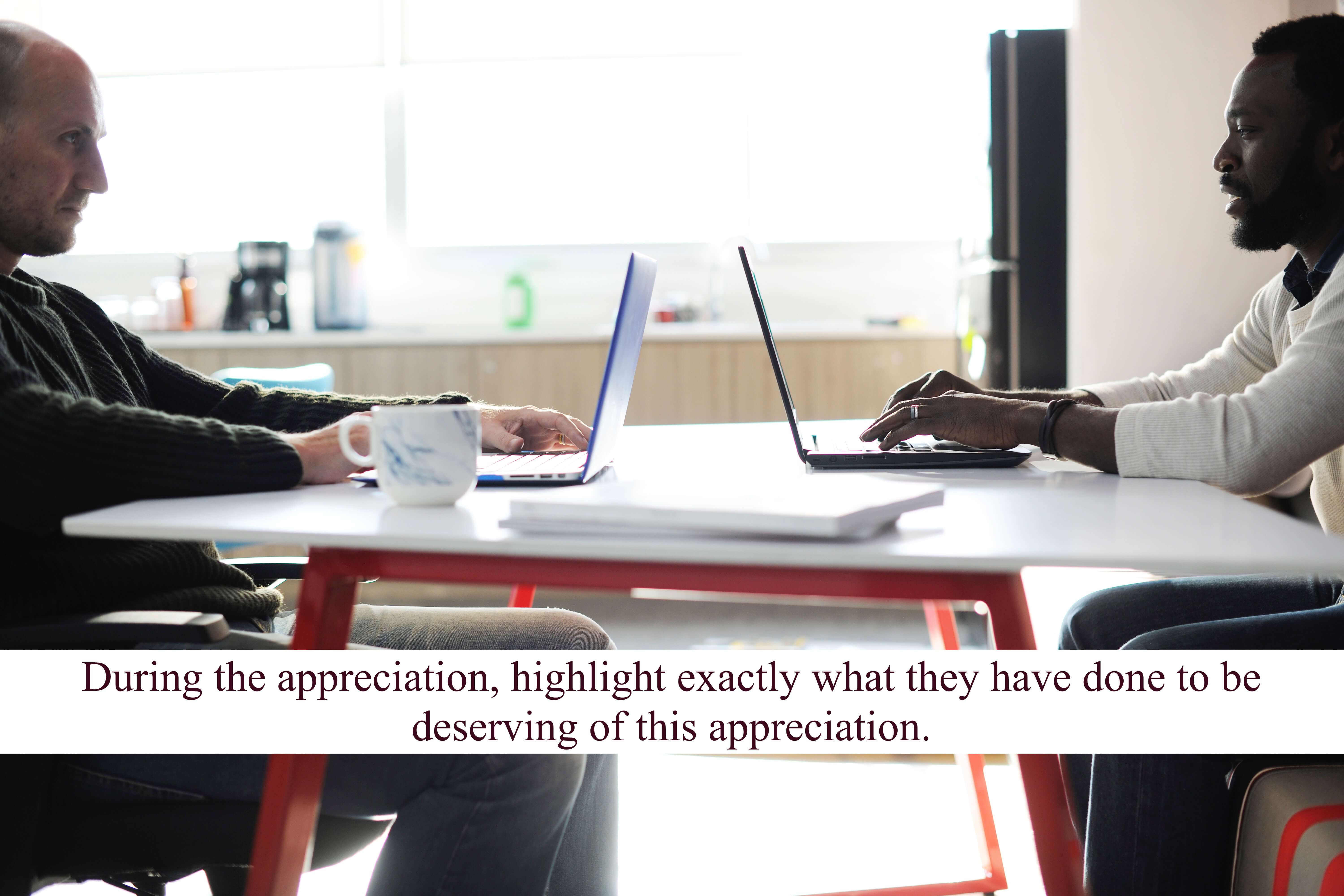 Create a culture of recognition where there are emails in which one employee alone is appreciated for the work done.