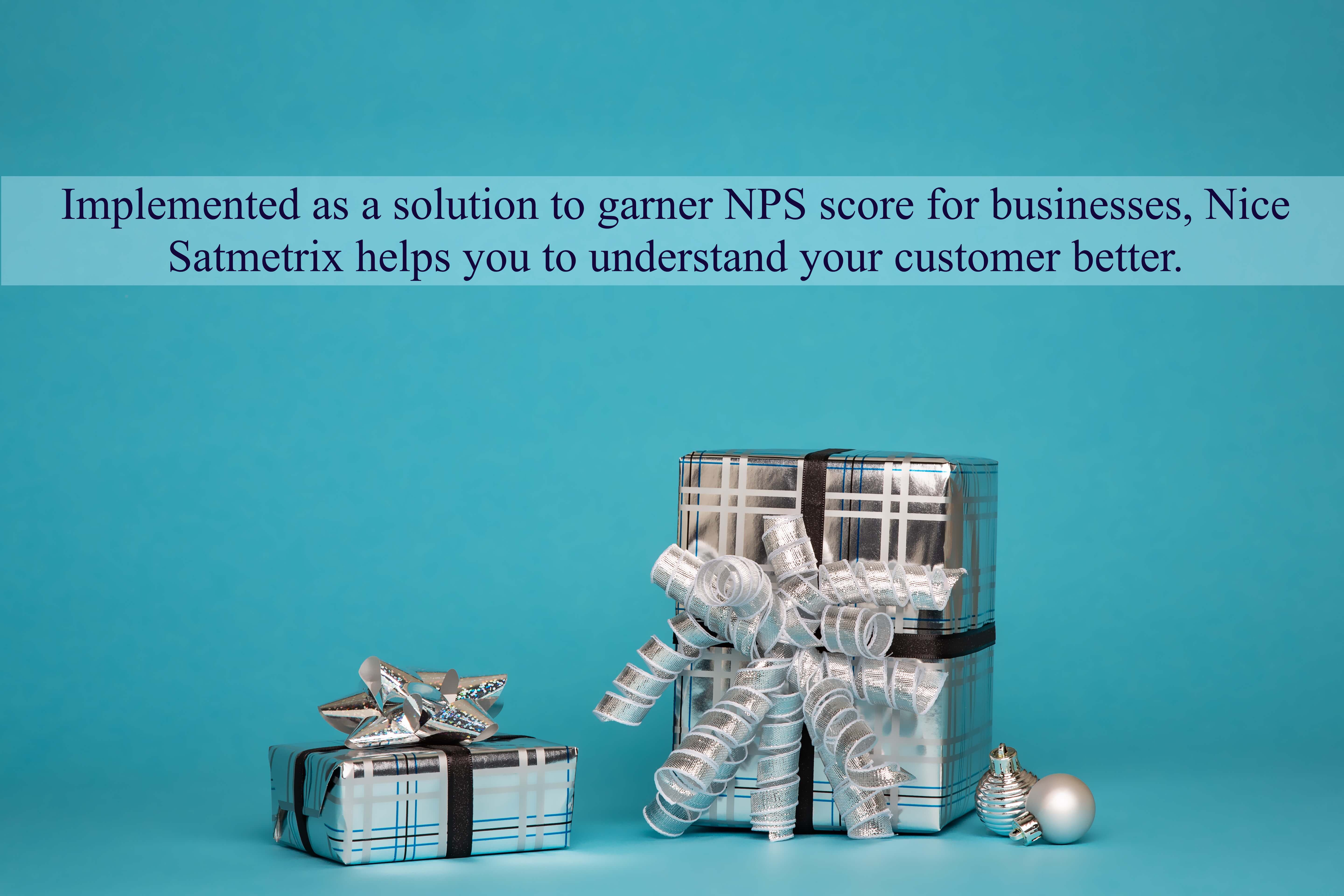 Implemented as a solution to garner NPS score for businesses, Nice Satmetrix helps you to understand your customer better.