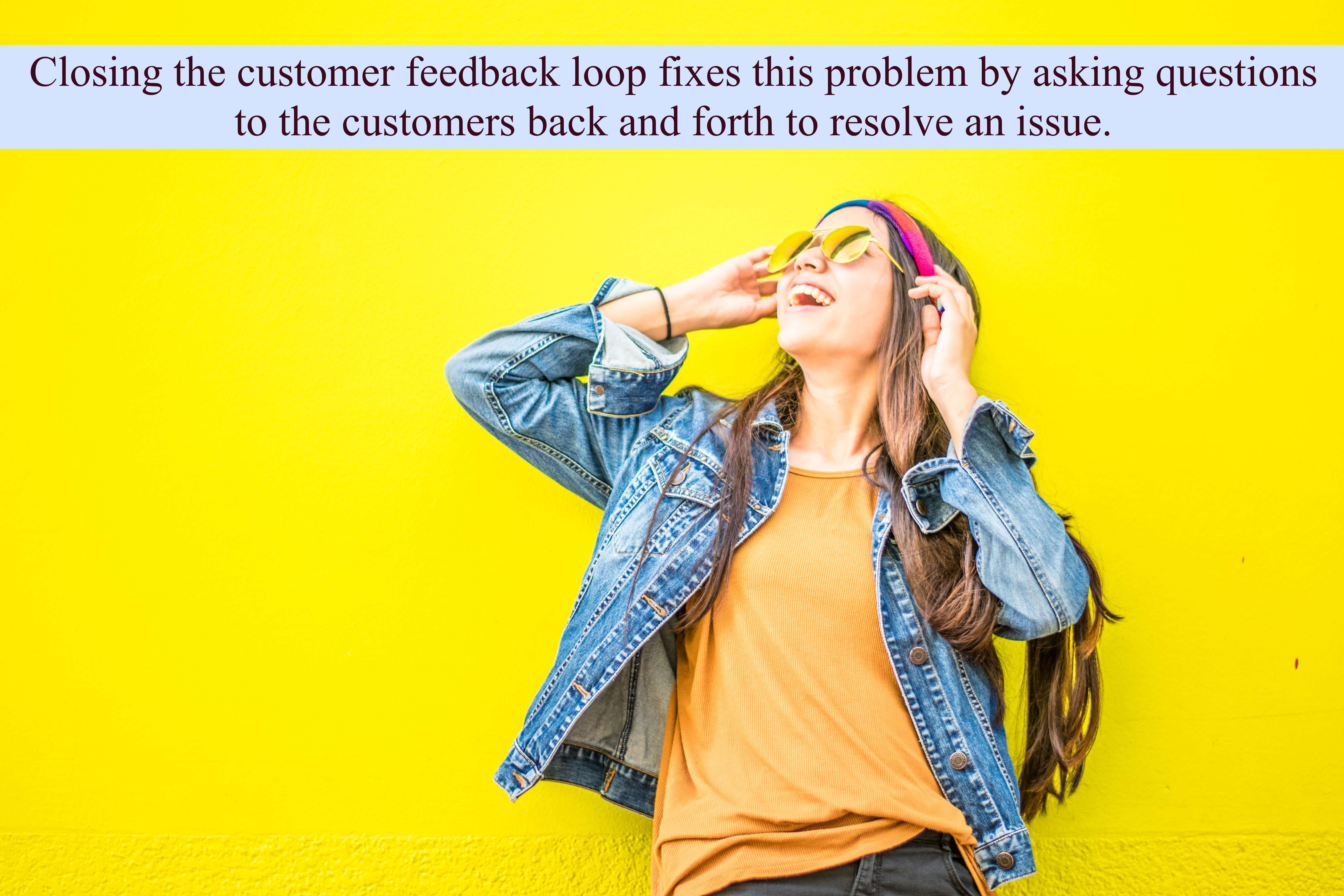 The fact that a customer's feedback was taken seriously, and actions are taken based on it builds better credibility for the brand.