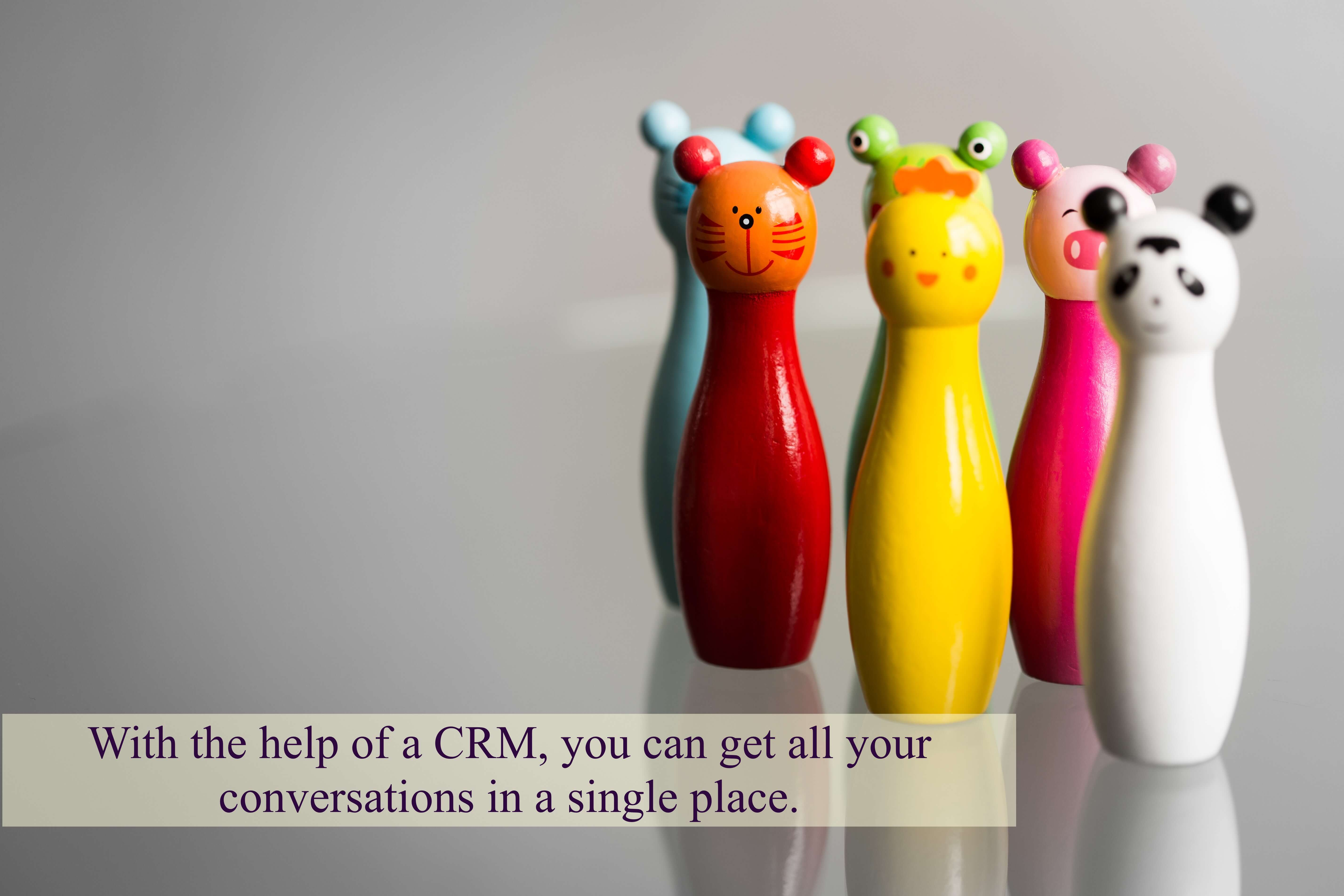 With the help of a CRM, you can get all your conversations in a single place.