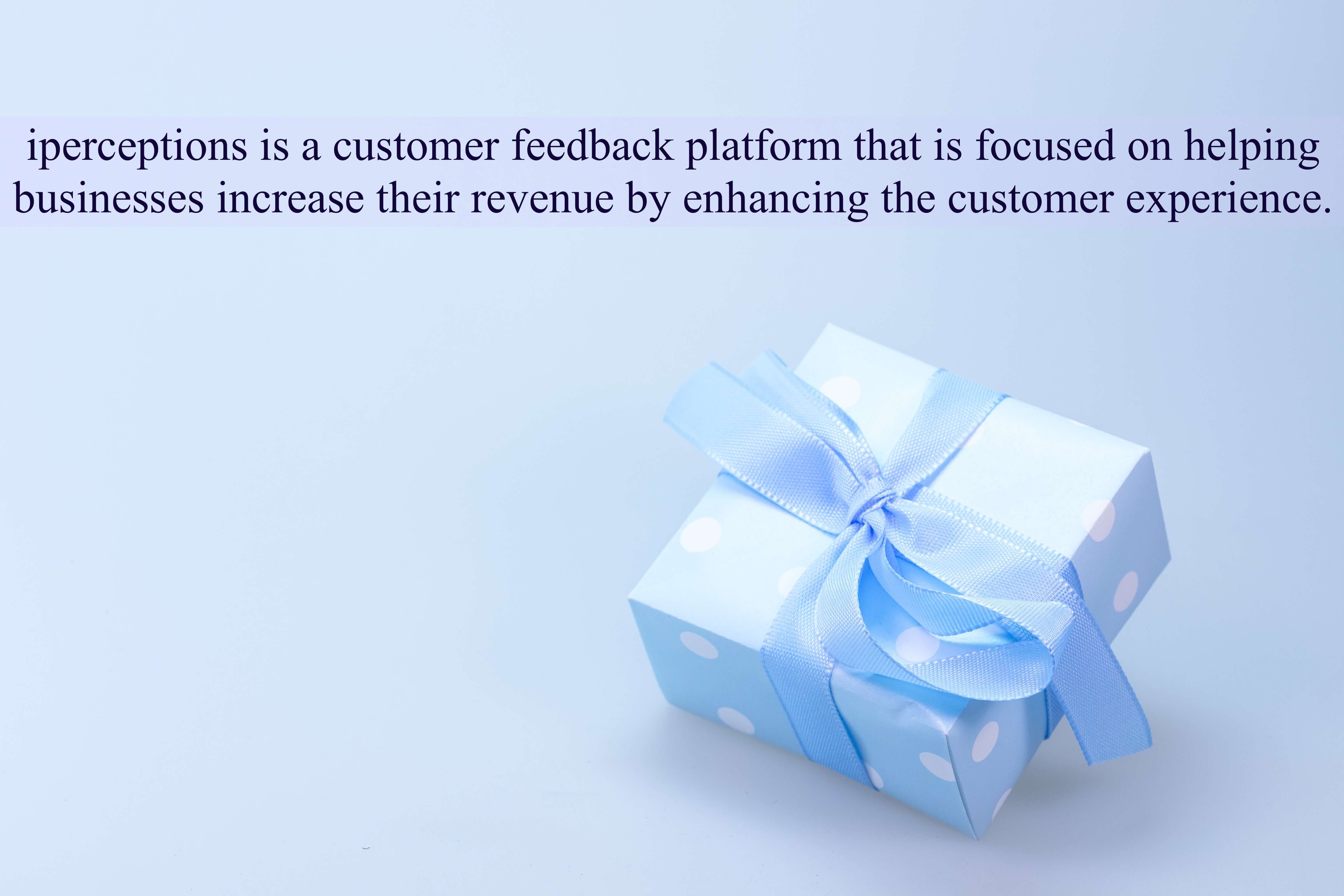 iperceptions is a customer feedback platform that is focused on helping businesses increase their revenue by enhancing the customer experience.