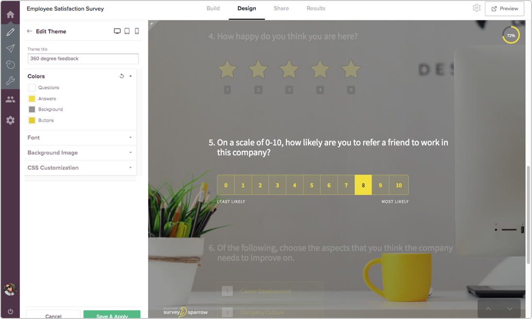 SurveySparrow comes with wide range of design features and customization abilities to themes your surveys.