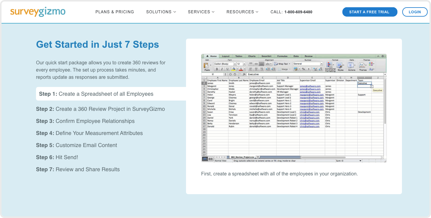You can evaluate your employees easily, thanks to their automated and personalized reports.