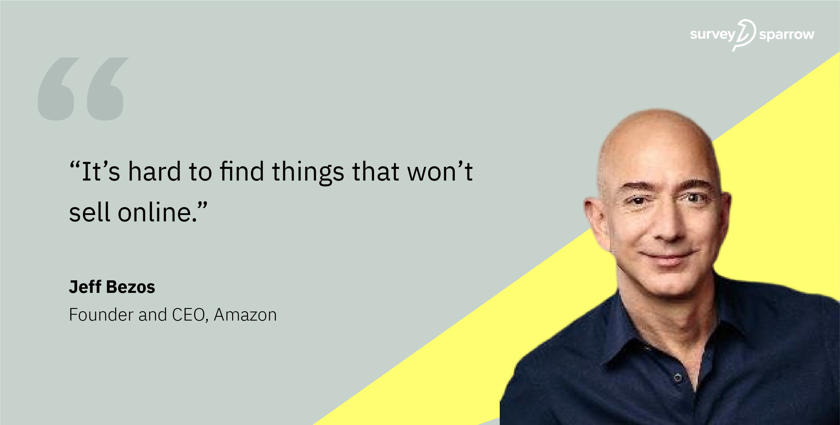 Jeff Bezos, the most well-known entrepreneur marketing prodigy quote.