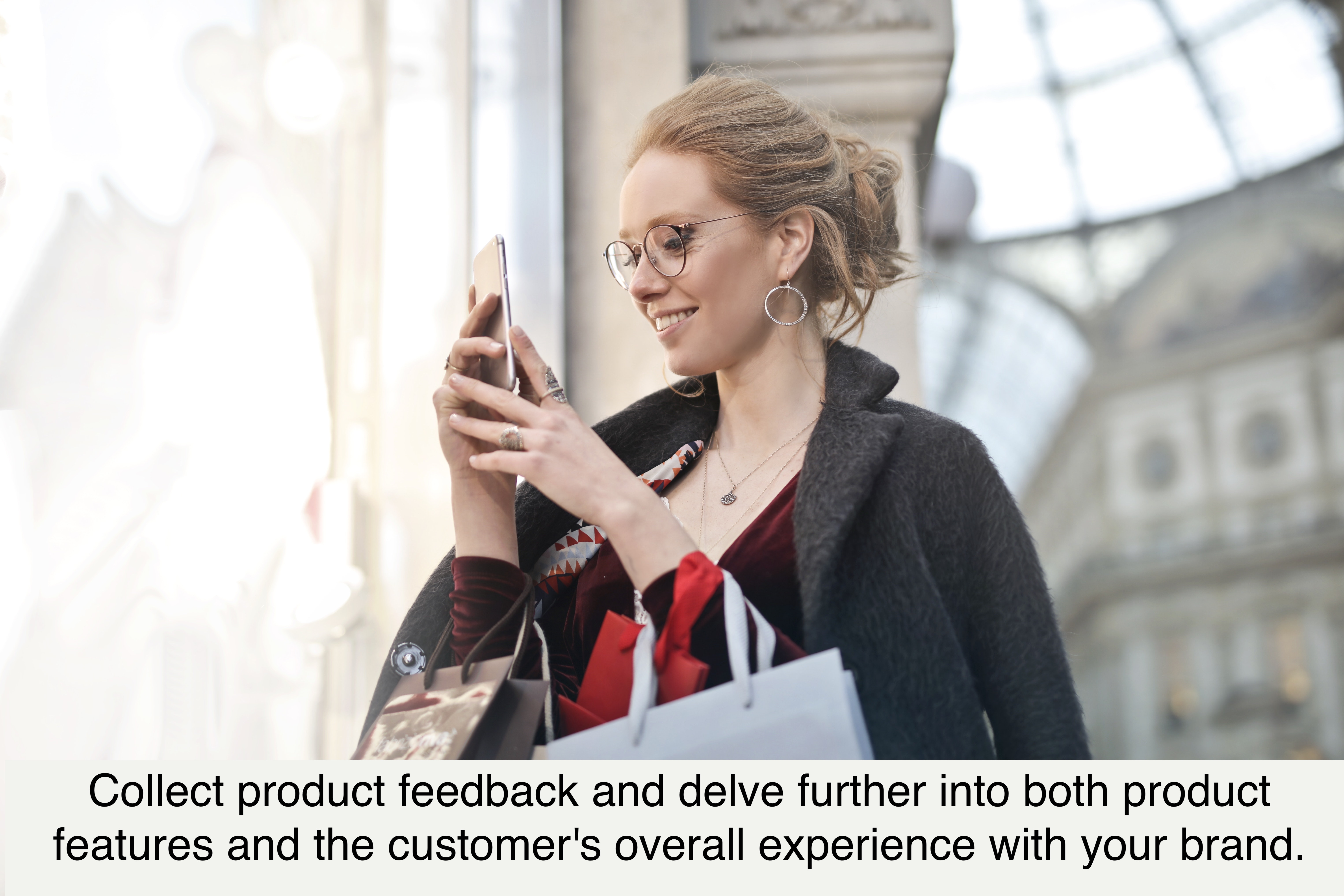 Collect product feedback and delve further into both product features and the customer's overall experience with your brand.