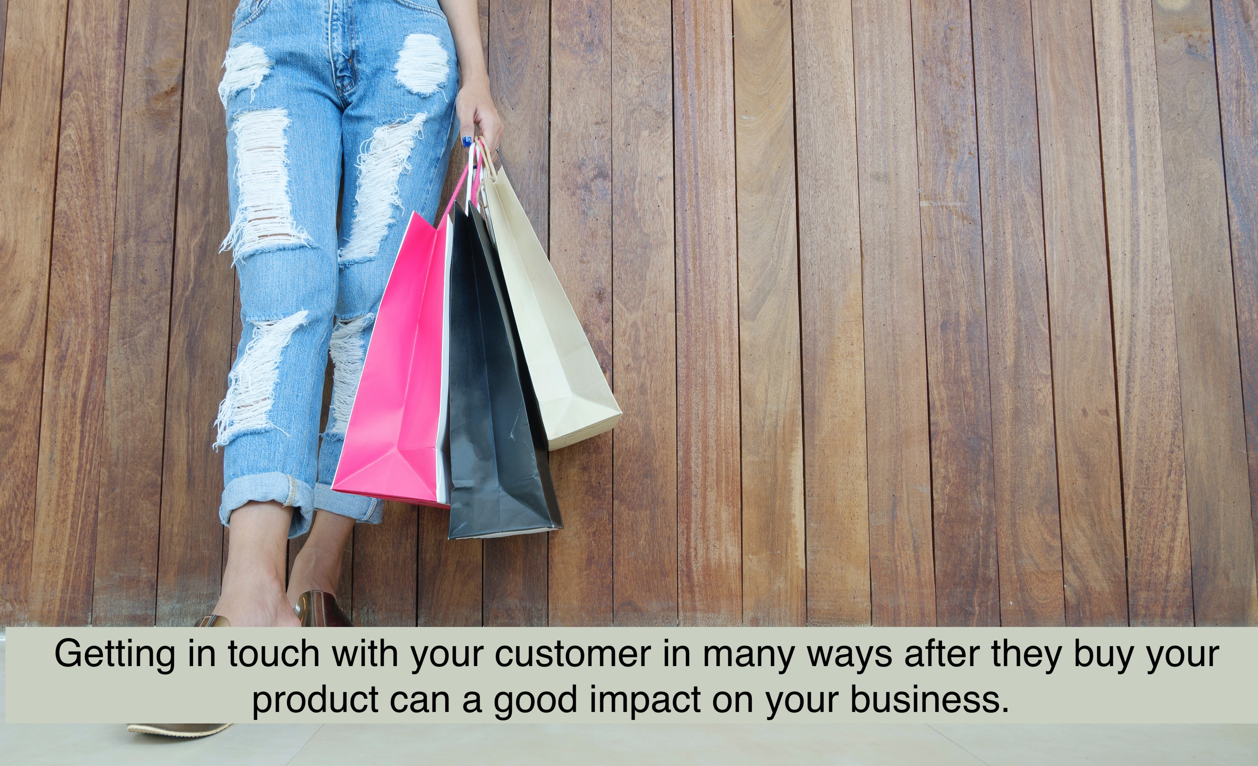 Getting in touch with your customer in many ways after they buy your product can a good impact on your business.