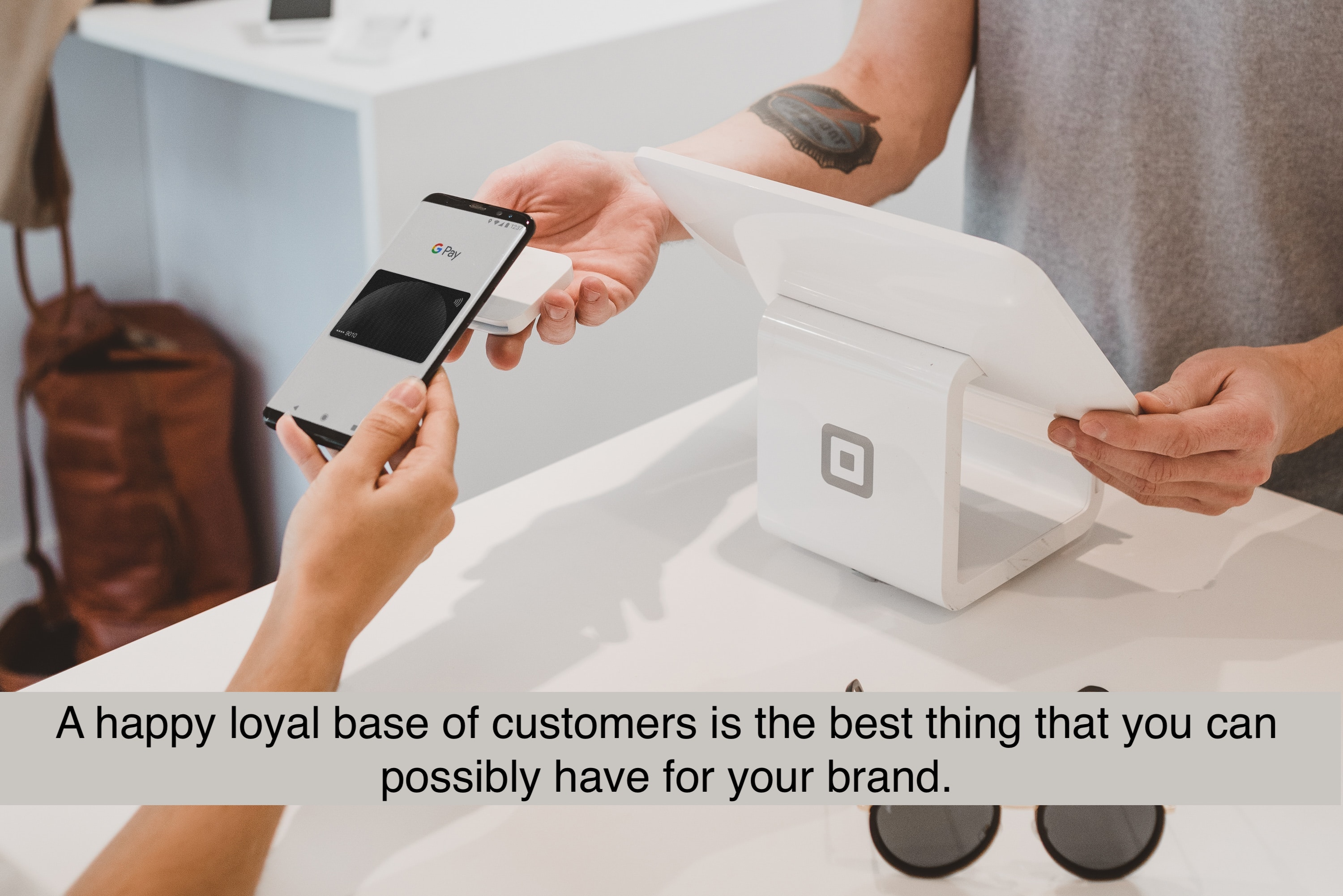 A happy loyal base of customers is the best thing that you can possibly have for your brand.