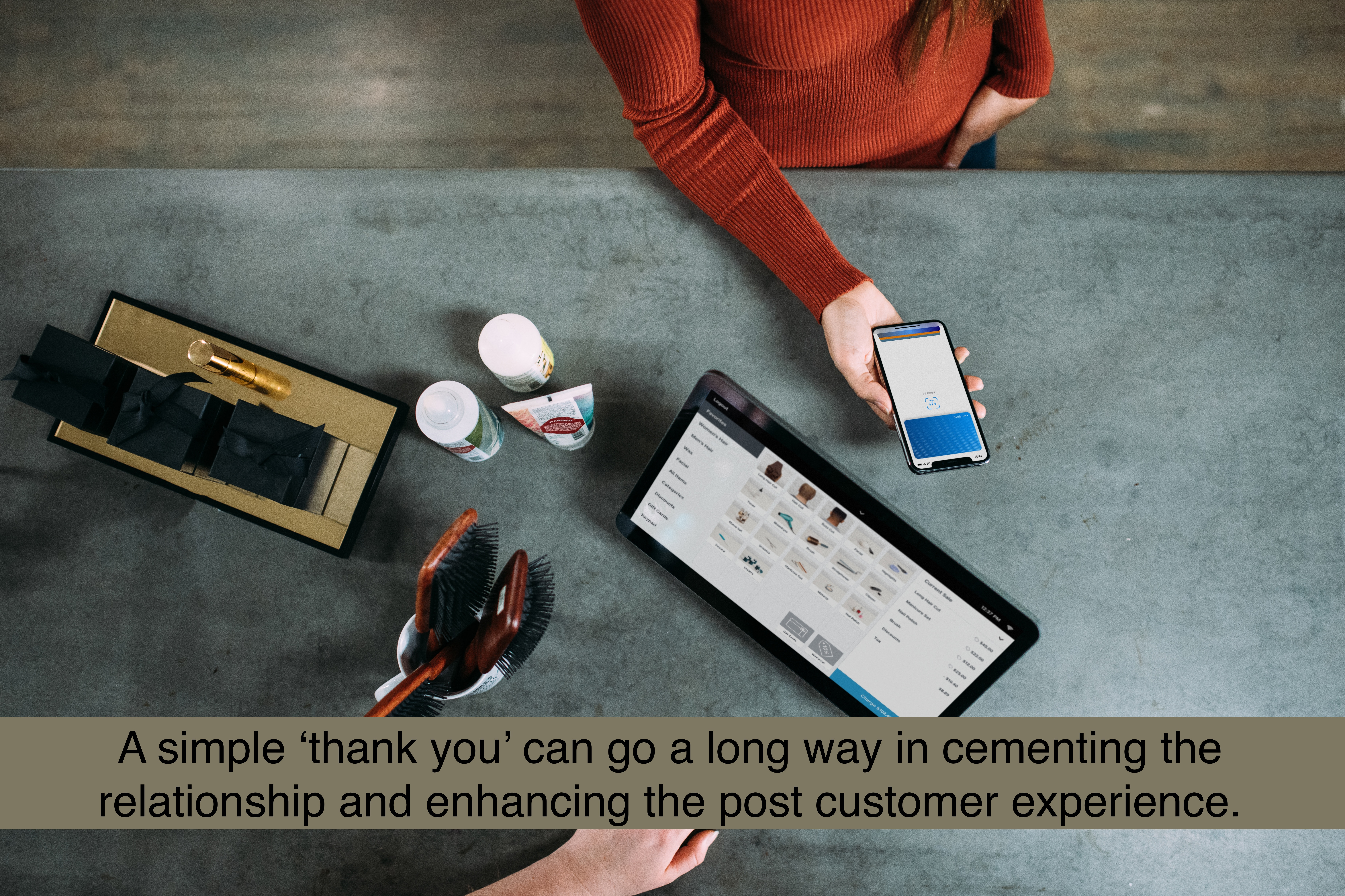 A simple 'thank you' can go a long way in cementing the relationship and enhancing the post customer experience.