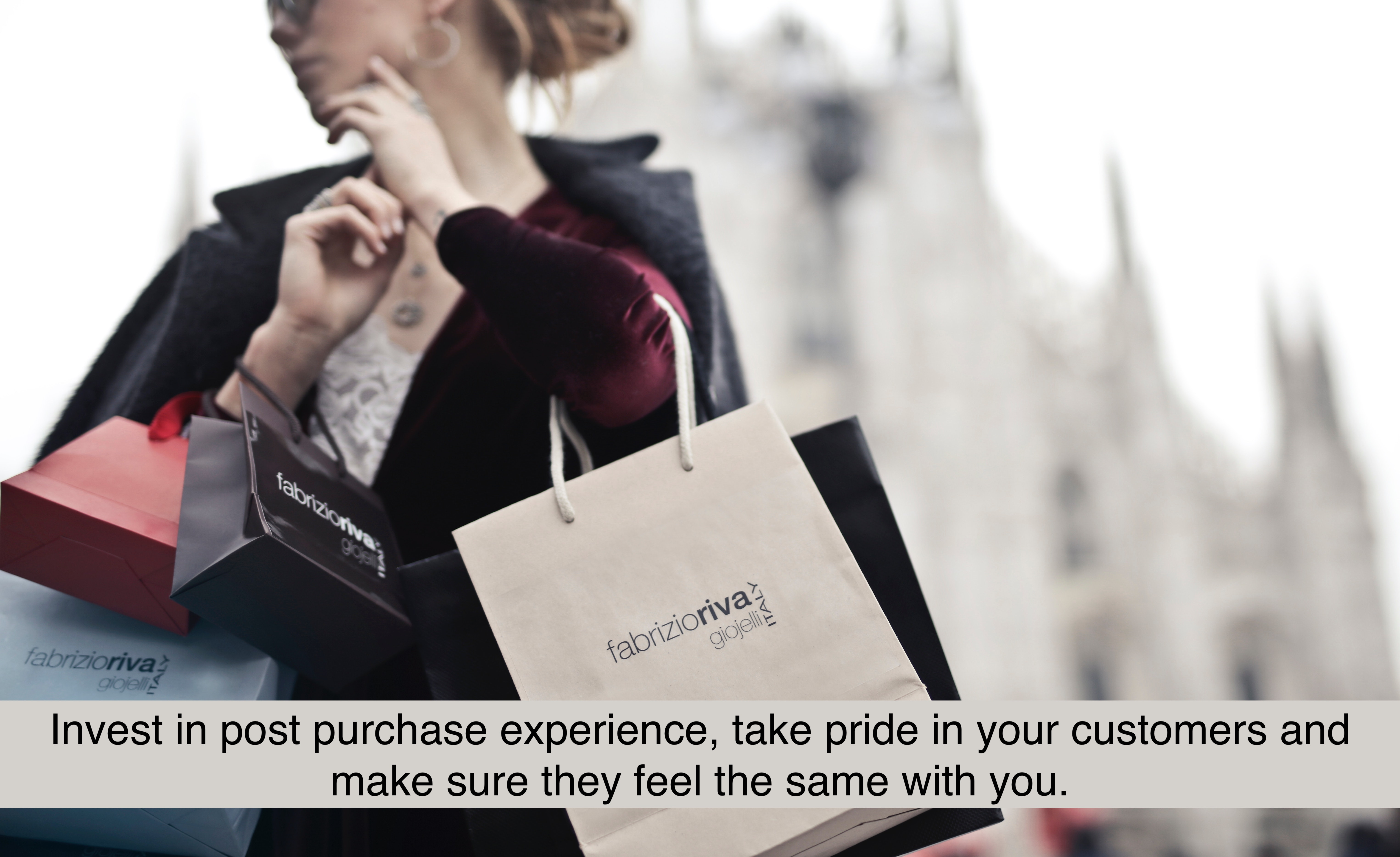 Invest in post purchase experience, take pride in your customers and make sure they feel the same with you.