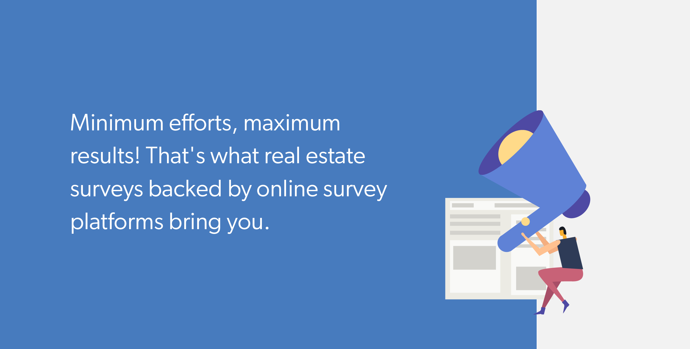 Conduct Real Estate Surveys Aided by Survey Platforms.