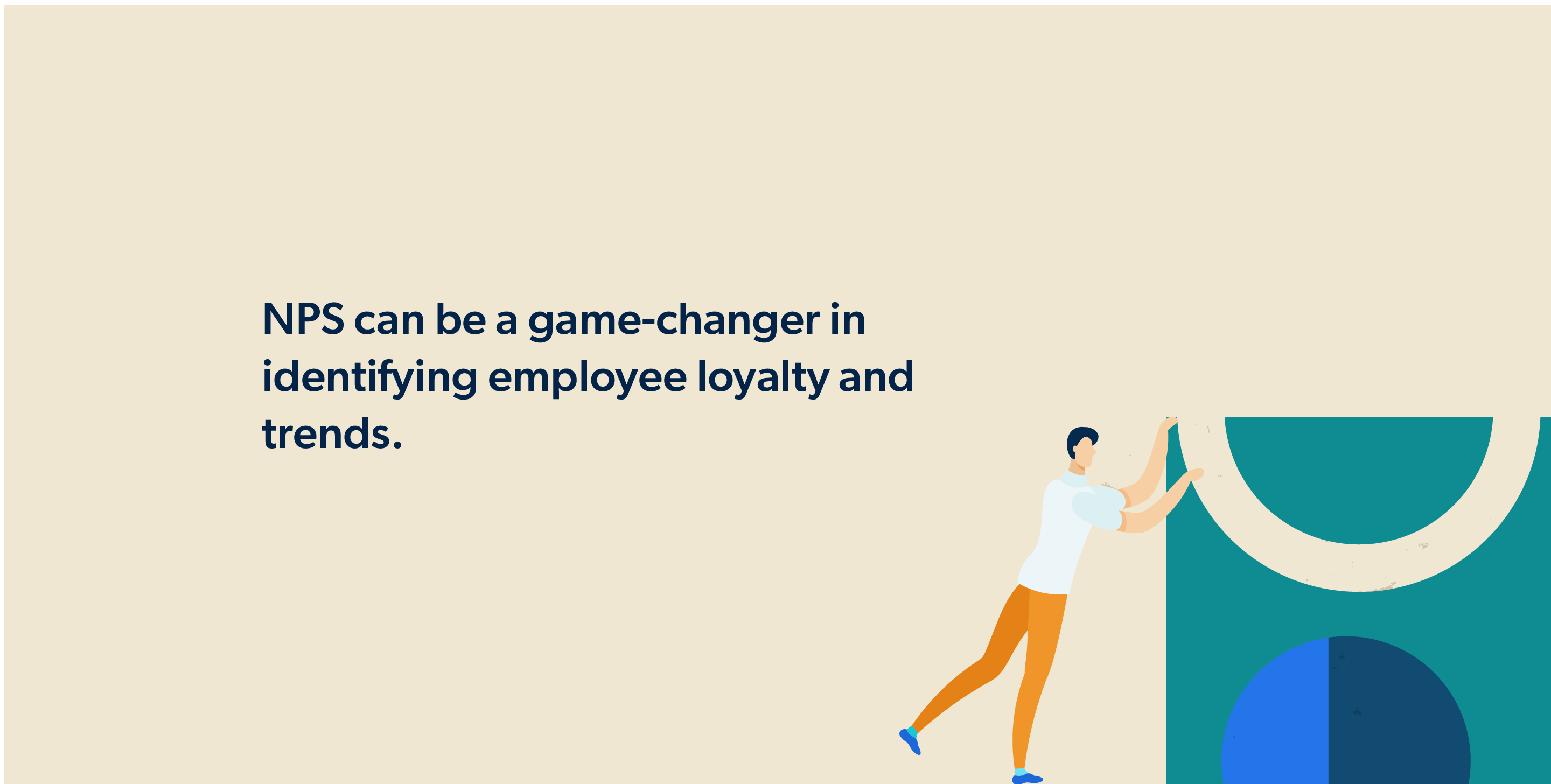 NPS can be a game-changer in identifying employee loyalty and trends.