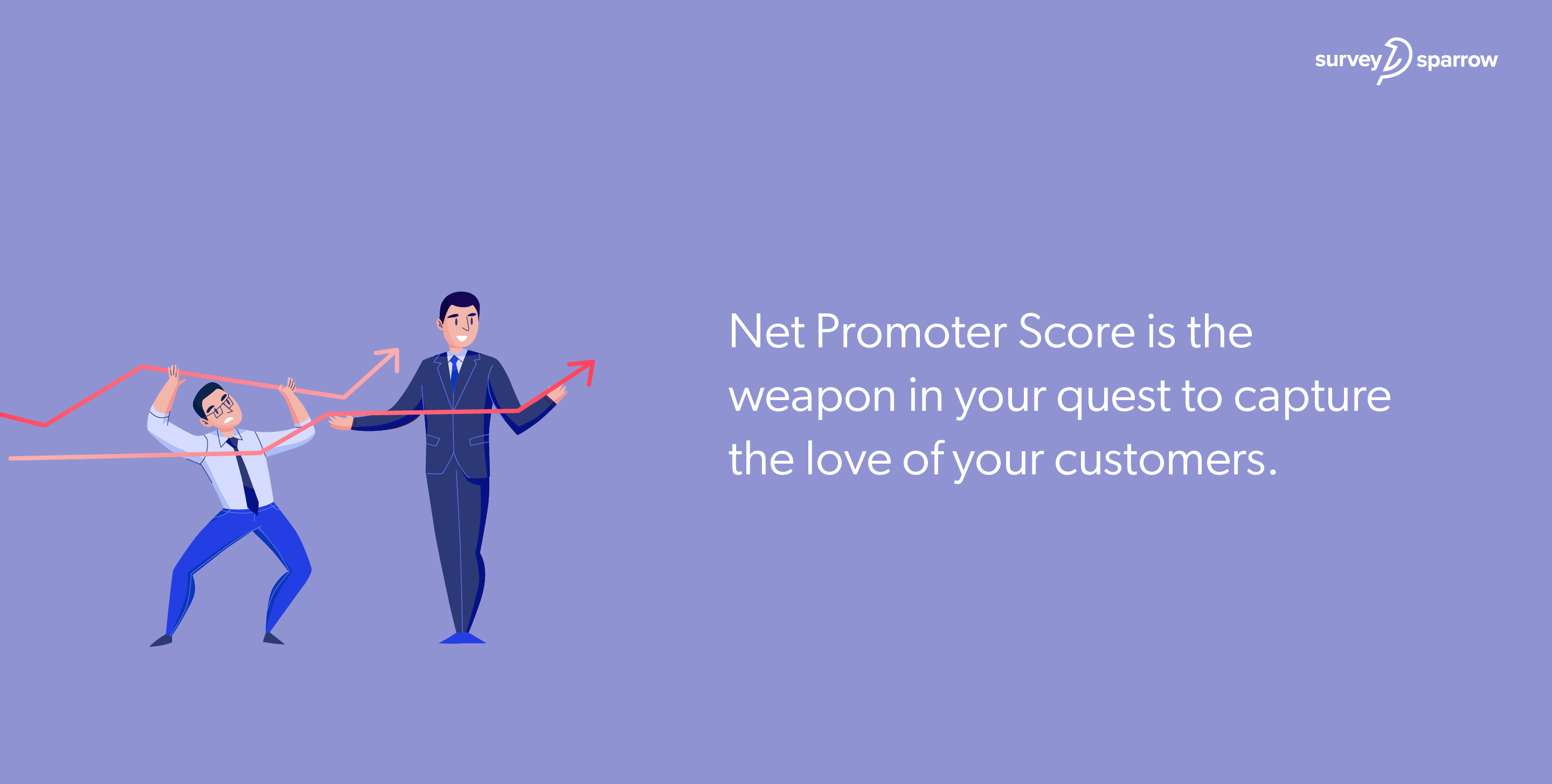 Net Promoter Score is the weapon in your quest to capture the love of your customers.