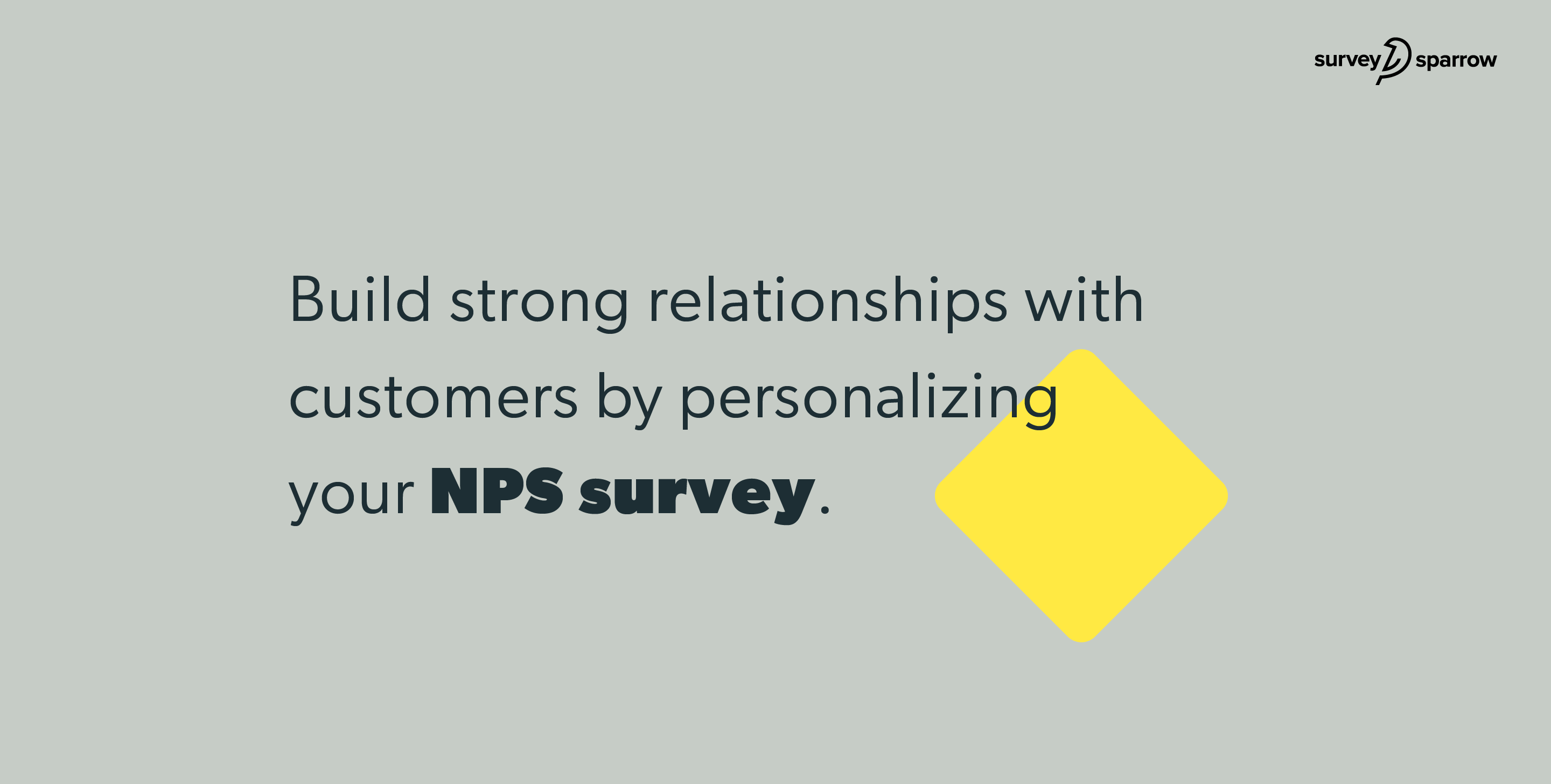 Build strong relationships with customers by personalizing your NPS survey.
