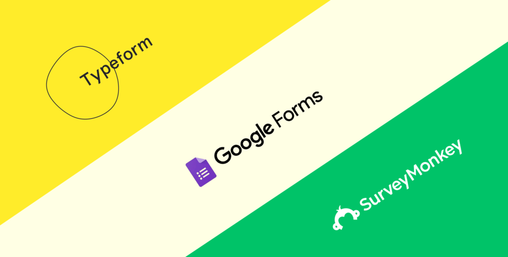 typeform vs google forms vs surveymonkey.